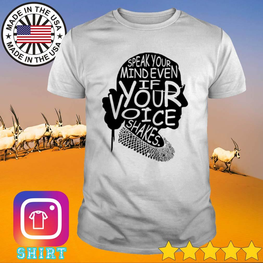 Ruth Bader Ginsburg speak your mind even if your voice shakes shirt
