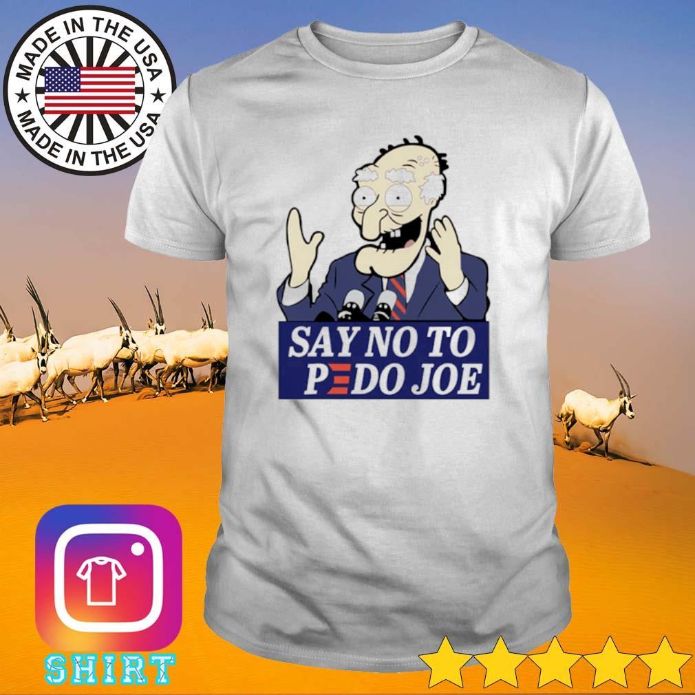 Say no to pedo Joe Biden President shirt