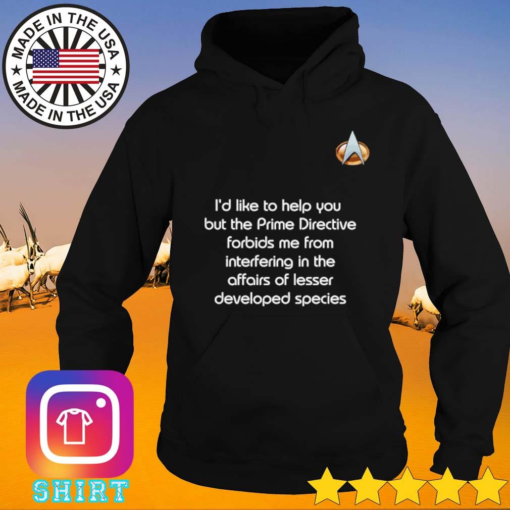 Trek prime I'd like to help you but the prime directive forbids me from interfering s Hoodie black