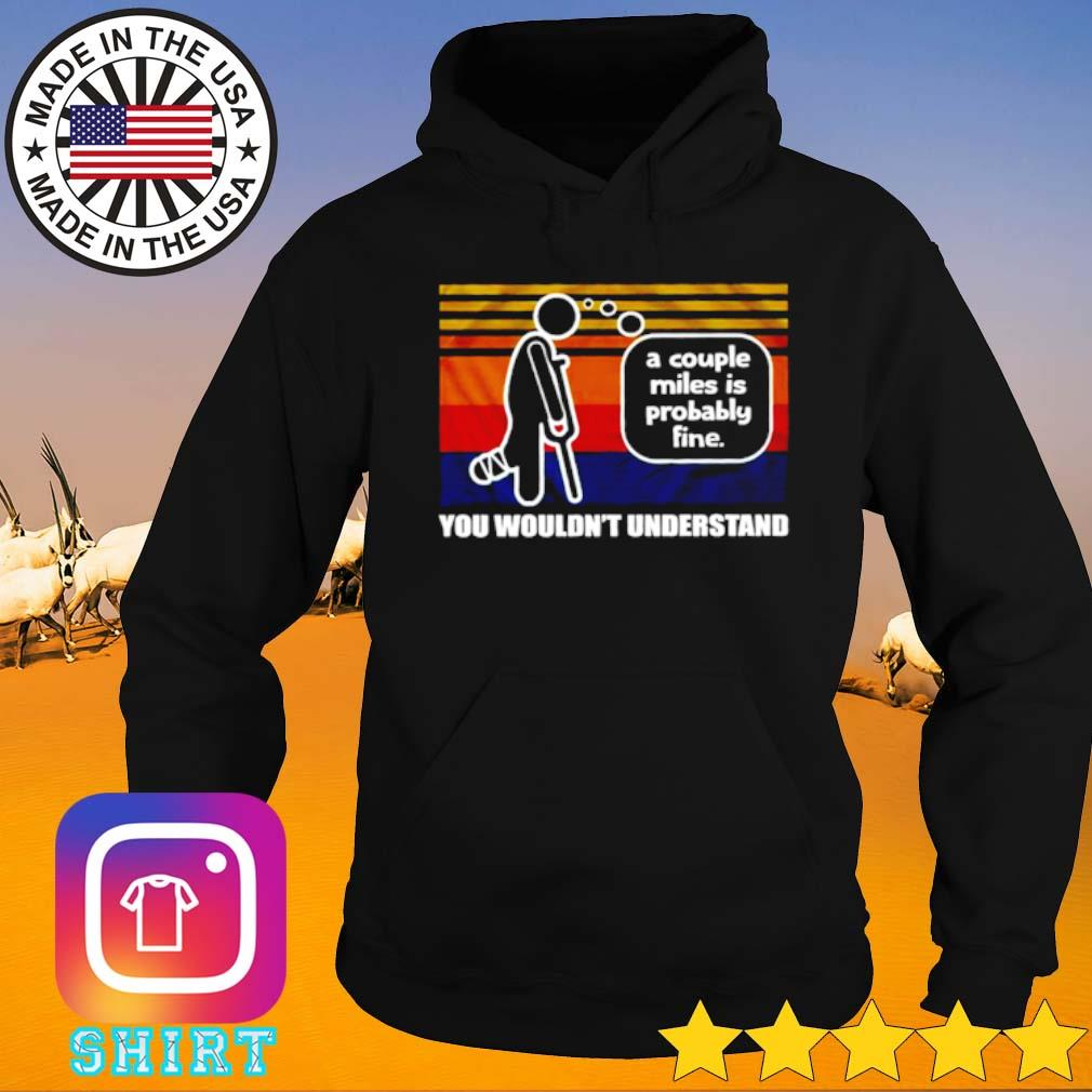 Vintage A couple miles is probably fine you wouldn't understand s Hoodie black
