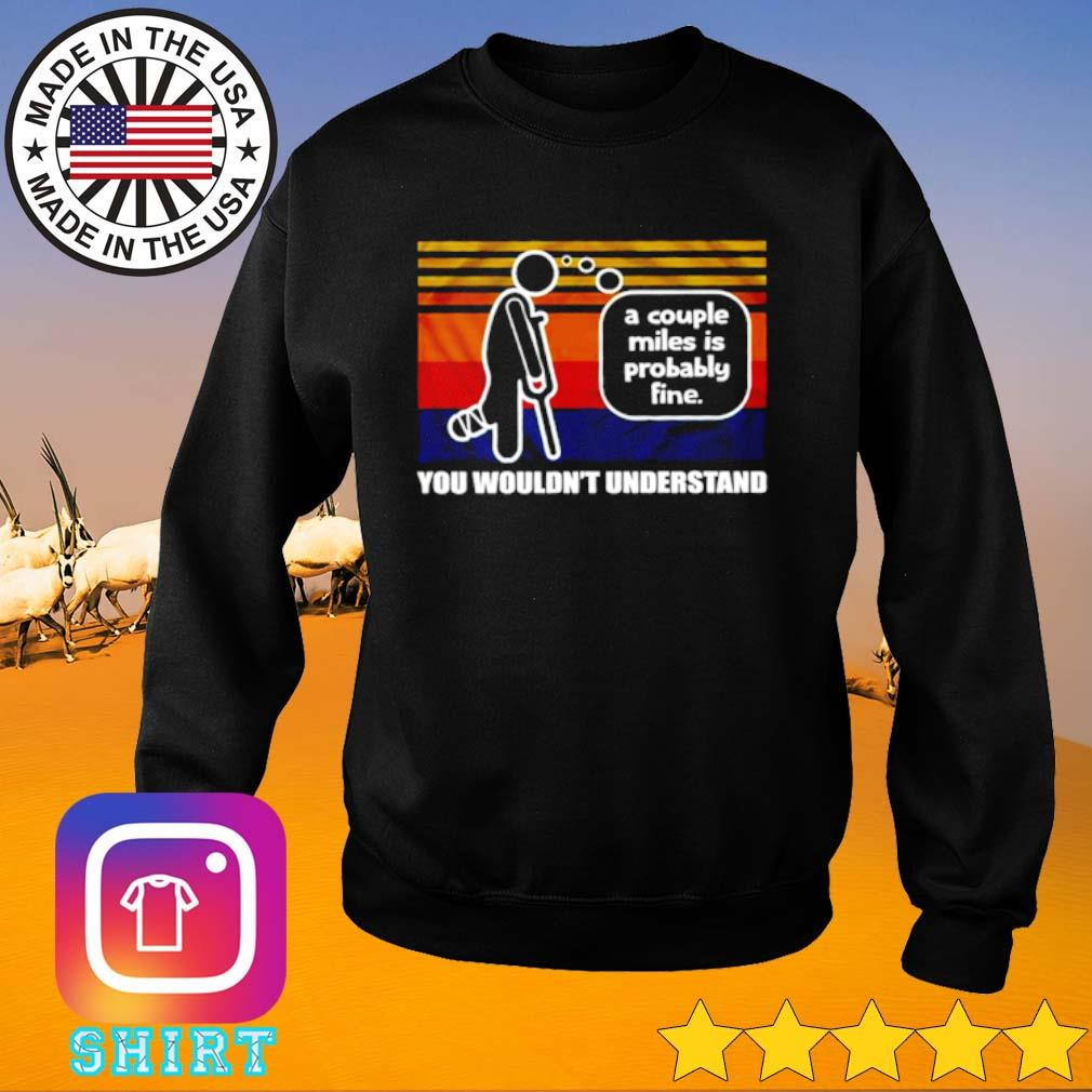 Vintage A couple miles is probably fine you wouldn't understand s Sweater black