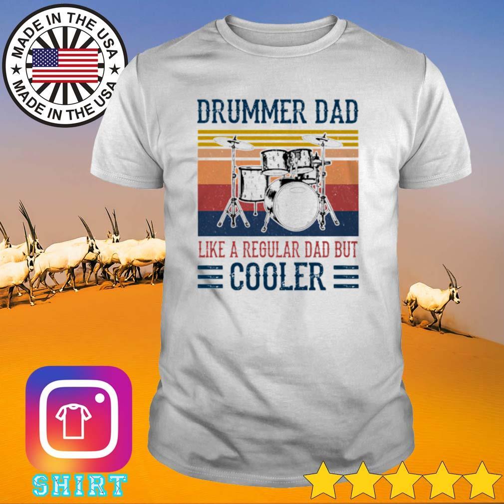 Vintage Drummer dad like a regular dad but cooler shirt