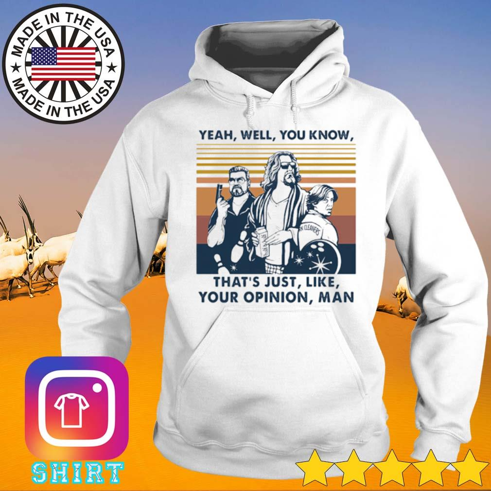 Vintage The Dude Yeah well you know that's just like your opinion man s Hoodie White