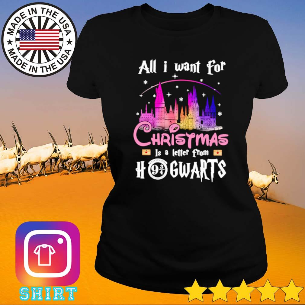 All I want for Christmas is a letter from Hogwarts sweater Ladies tee