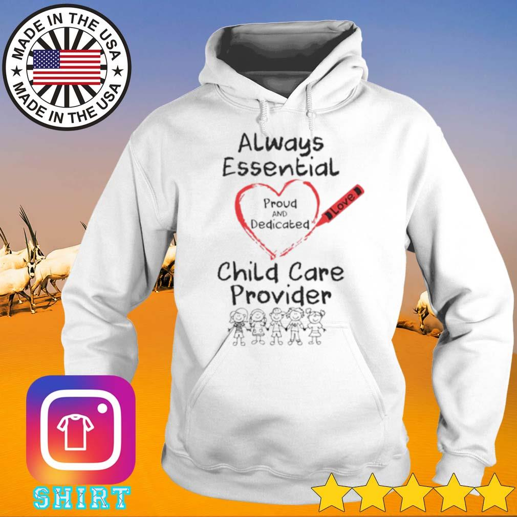 Always essential proud and dedicated child care provider s Hoodie