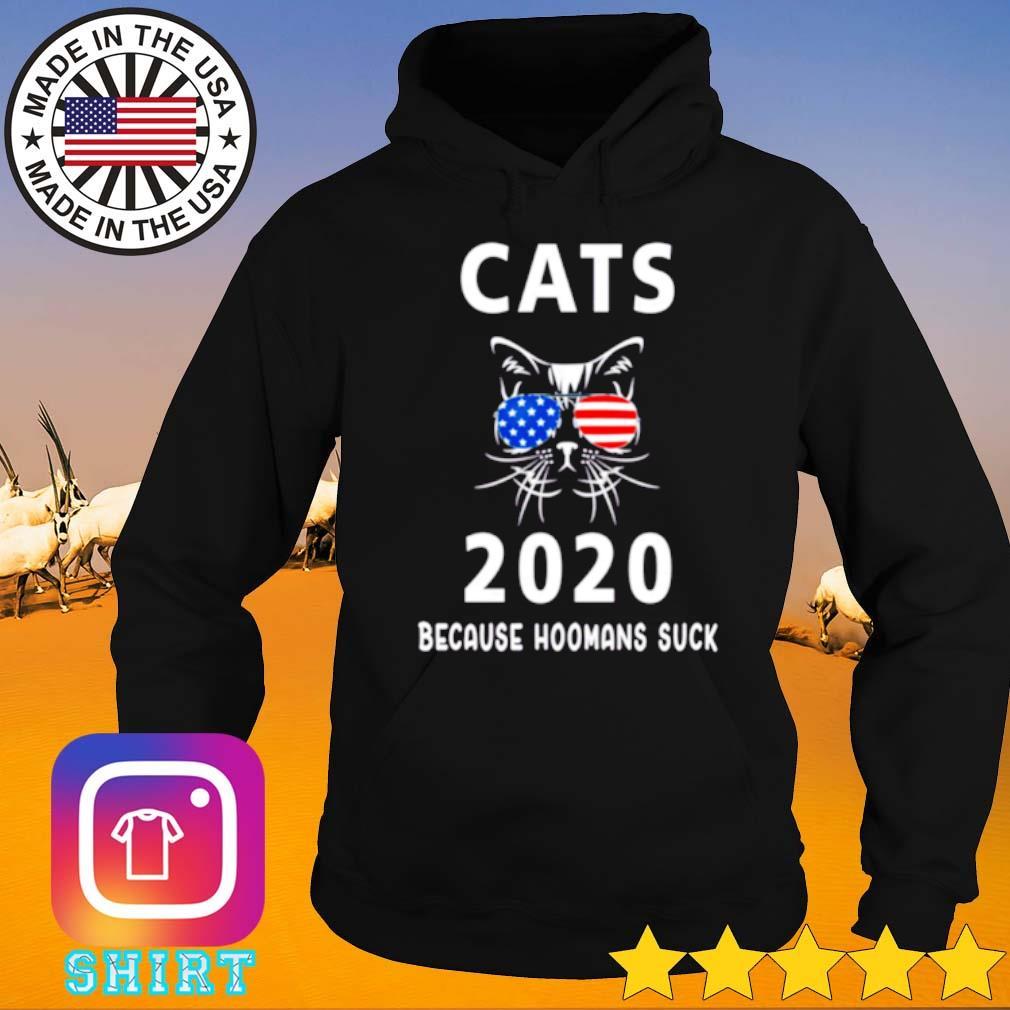 American cats 2020 because hoomans suck s Hoodie