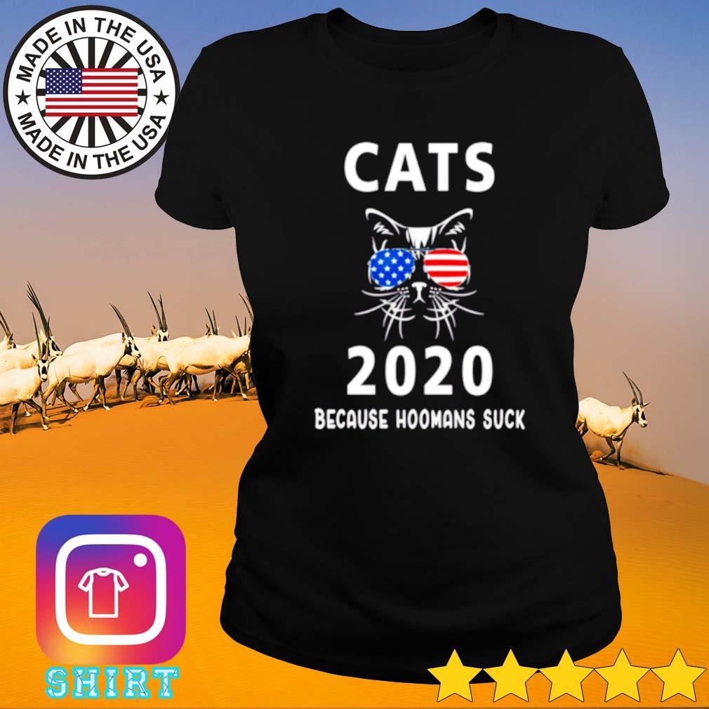 American cats 2020 because hoomans suck s Ladies tee