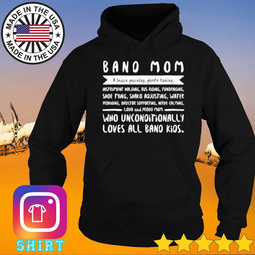 Band mom a snack packing photo taking instrument holding bus riding fundraising shoe tying s Hoodie