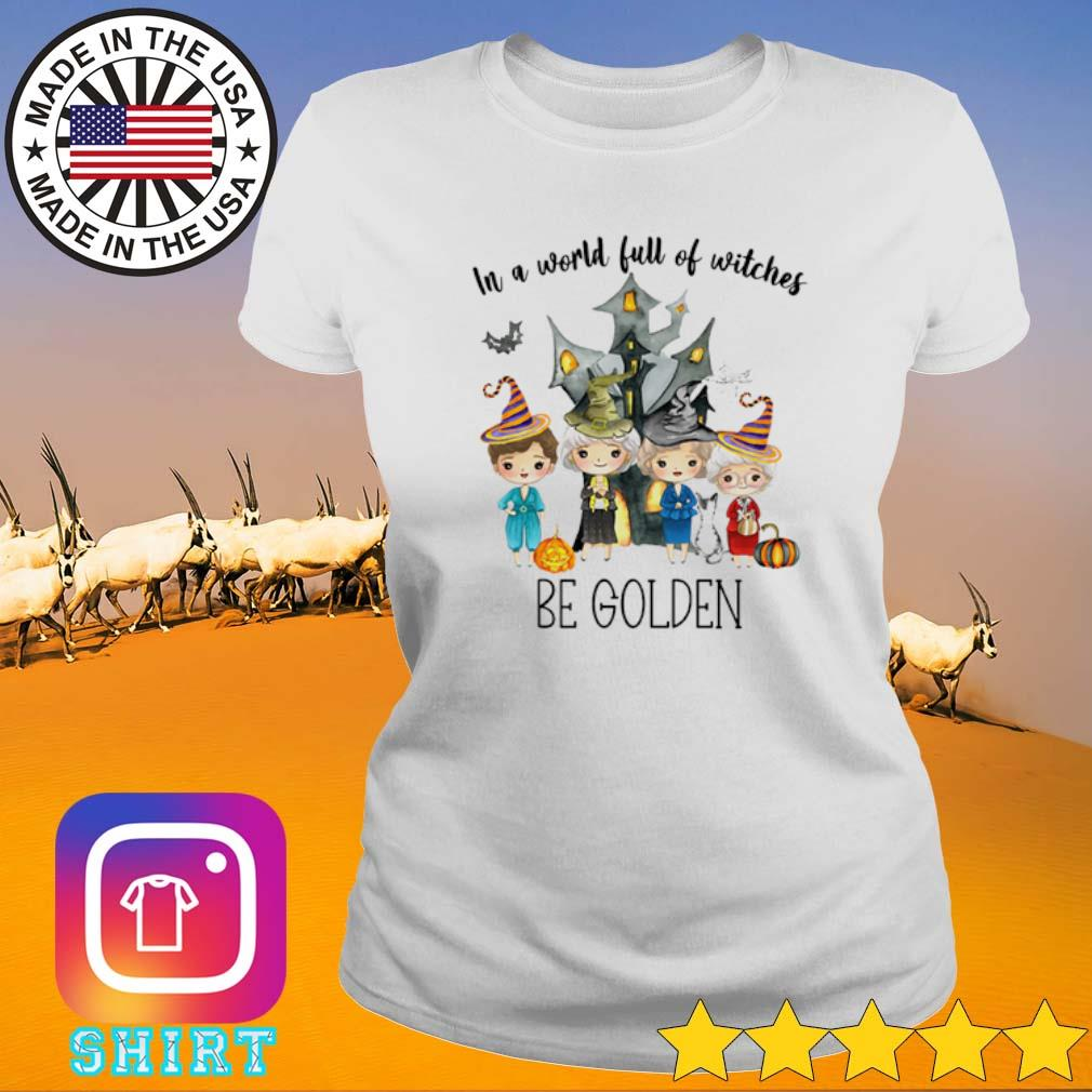 Castle Halloween in a world full of witches be Golden s Ladies Tee White