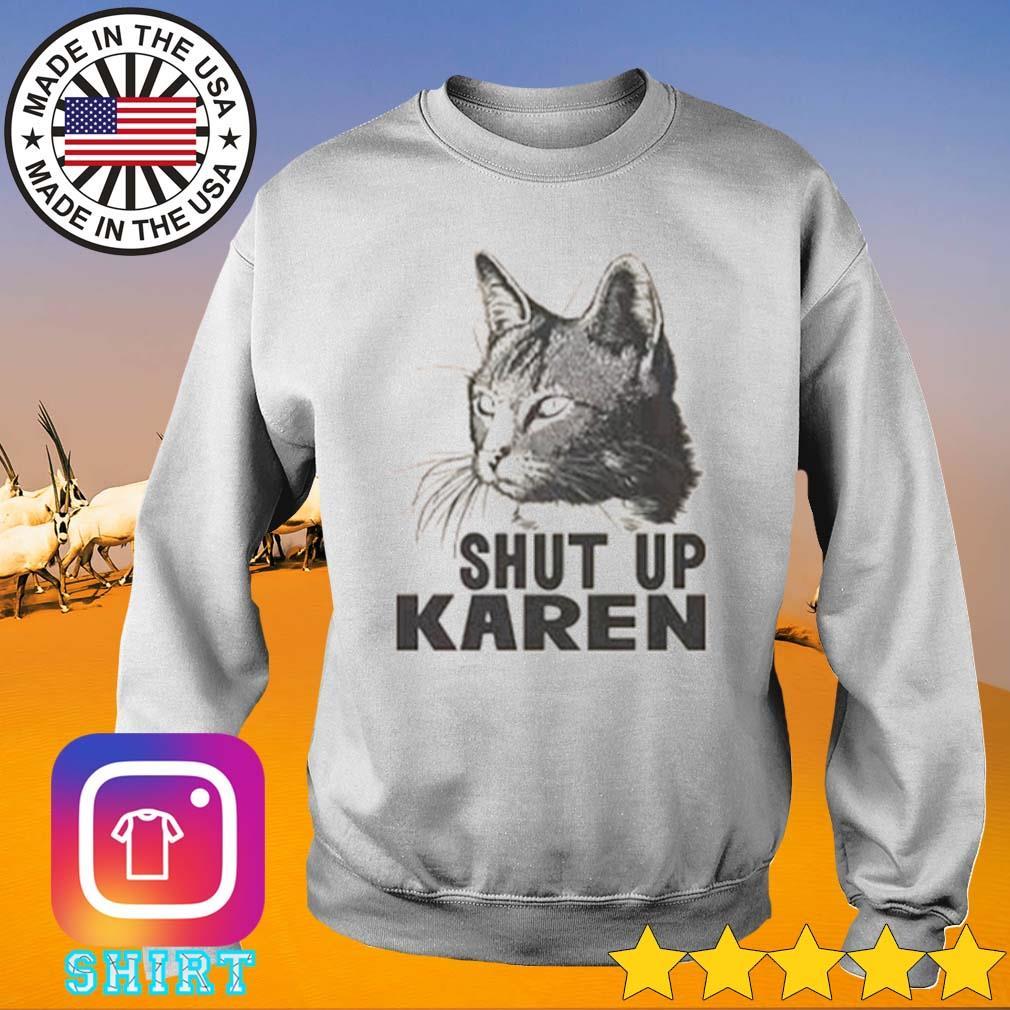 Cat shut up Karen s Sweater