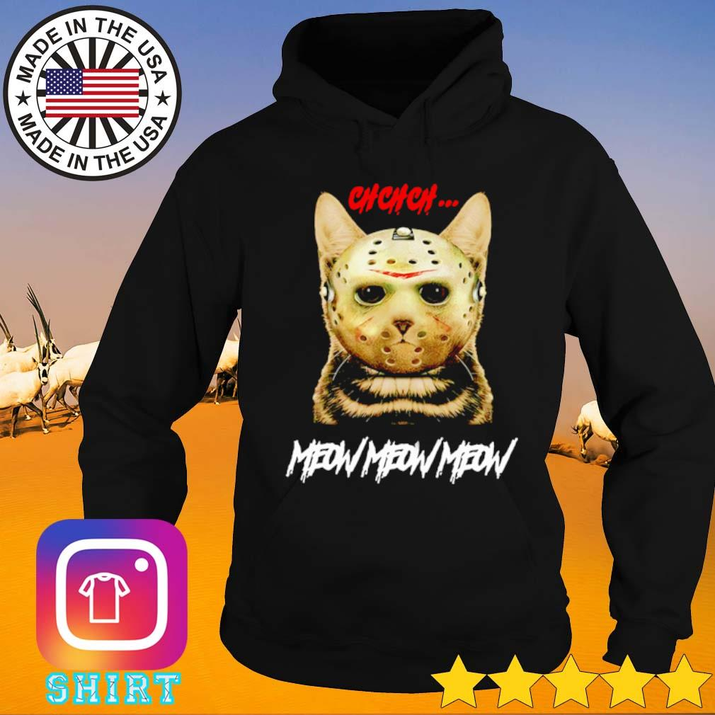 Ch Ch Ch Cat Jason Voorhees mask Meow Meow Meow s Hoodie black