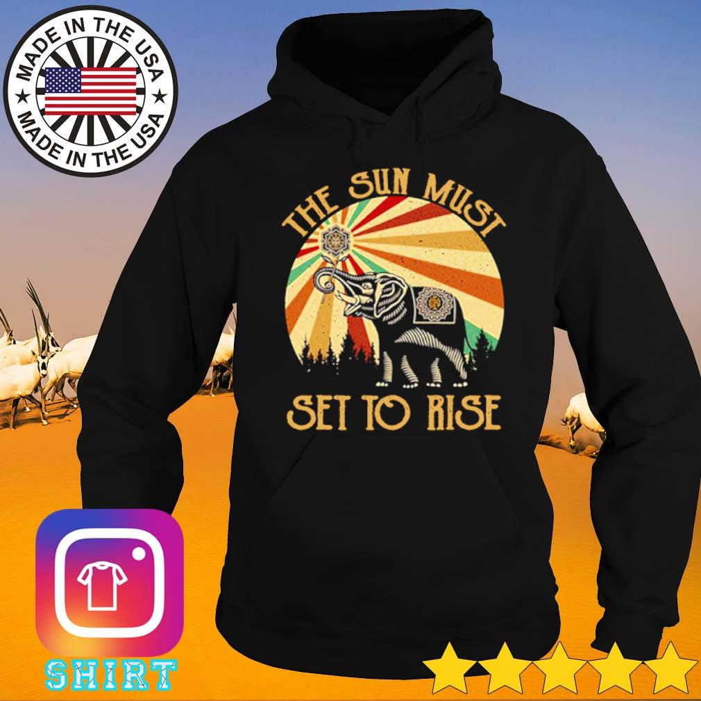 Elephant the sun must set to rise sunset s Hoodie