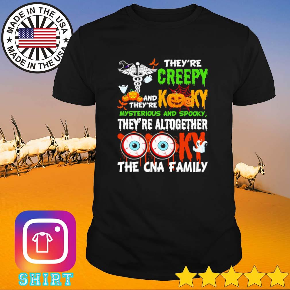 Halloween They're creepy and they're kooky mysterious and spooky they're altogether shirt
