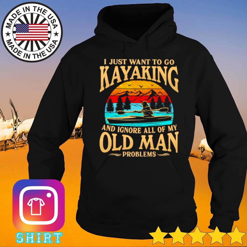 I just want to go kayaking and ignore all of my old man problems vintage s Hoodie