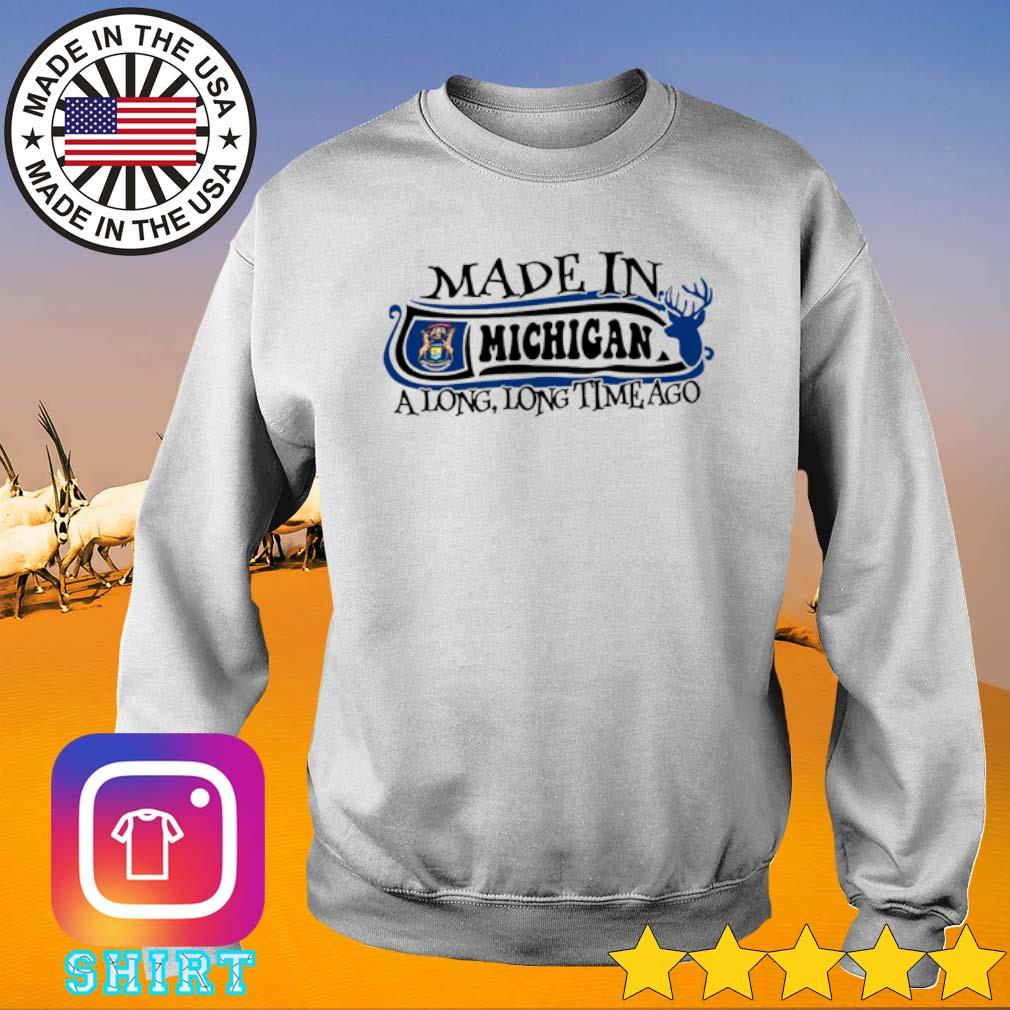 Made in Michigan a long long time ago s Sweater White