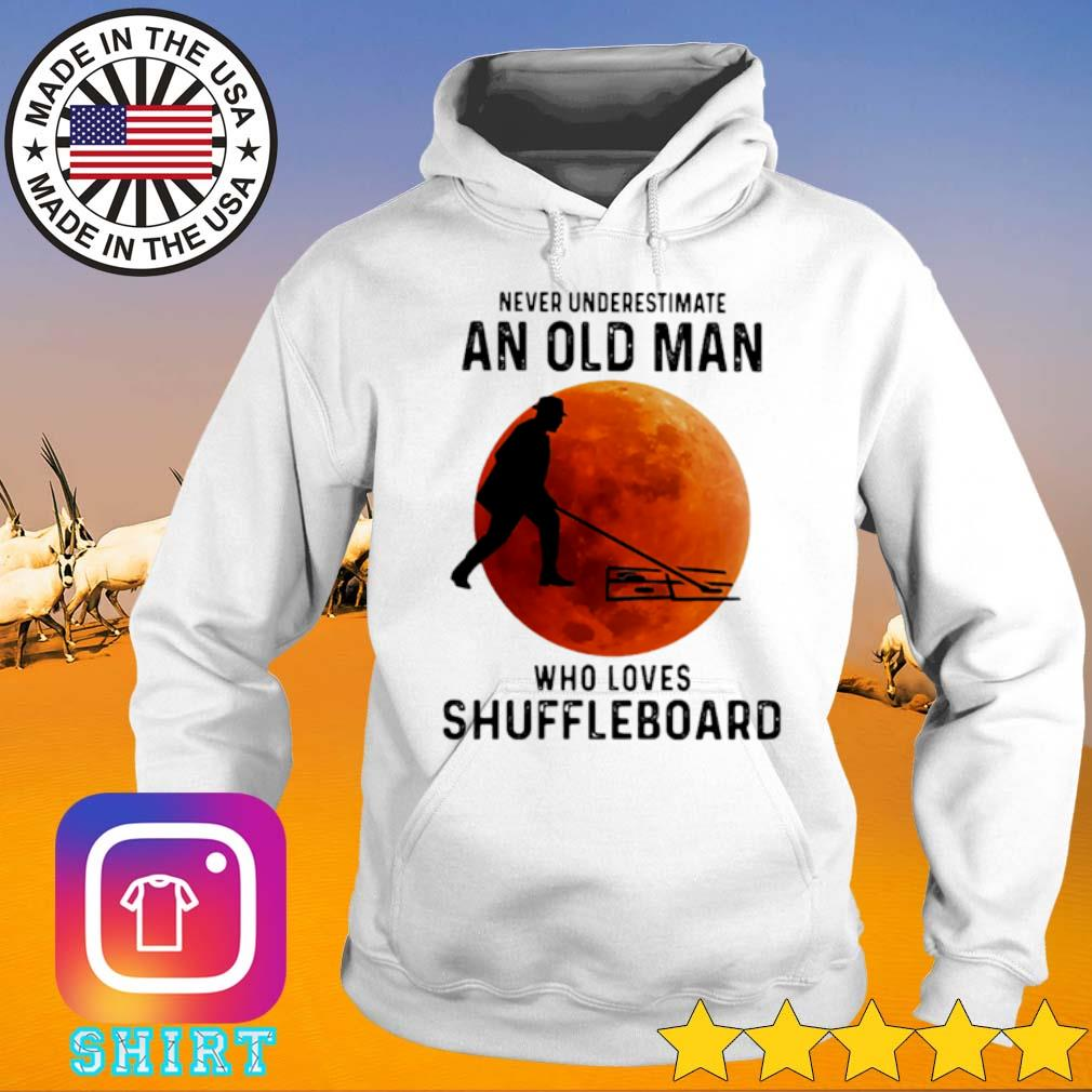 Never underestimate an old man who loves shuffleboard blood moon s Hoodie White