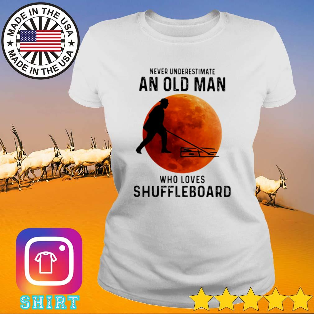 Never underestimate an old man who loves shuffleboard blood moon s Ladies Tee White