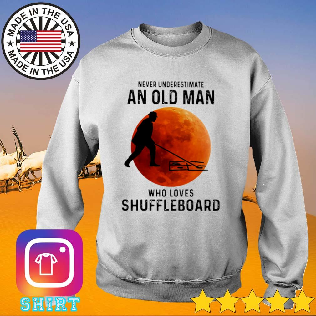 Never underestimate an old man who loves shuffleboard blood moon s Sweater White