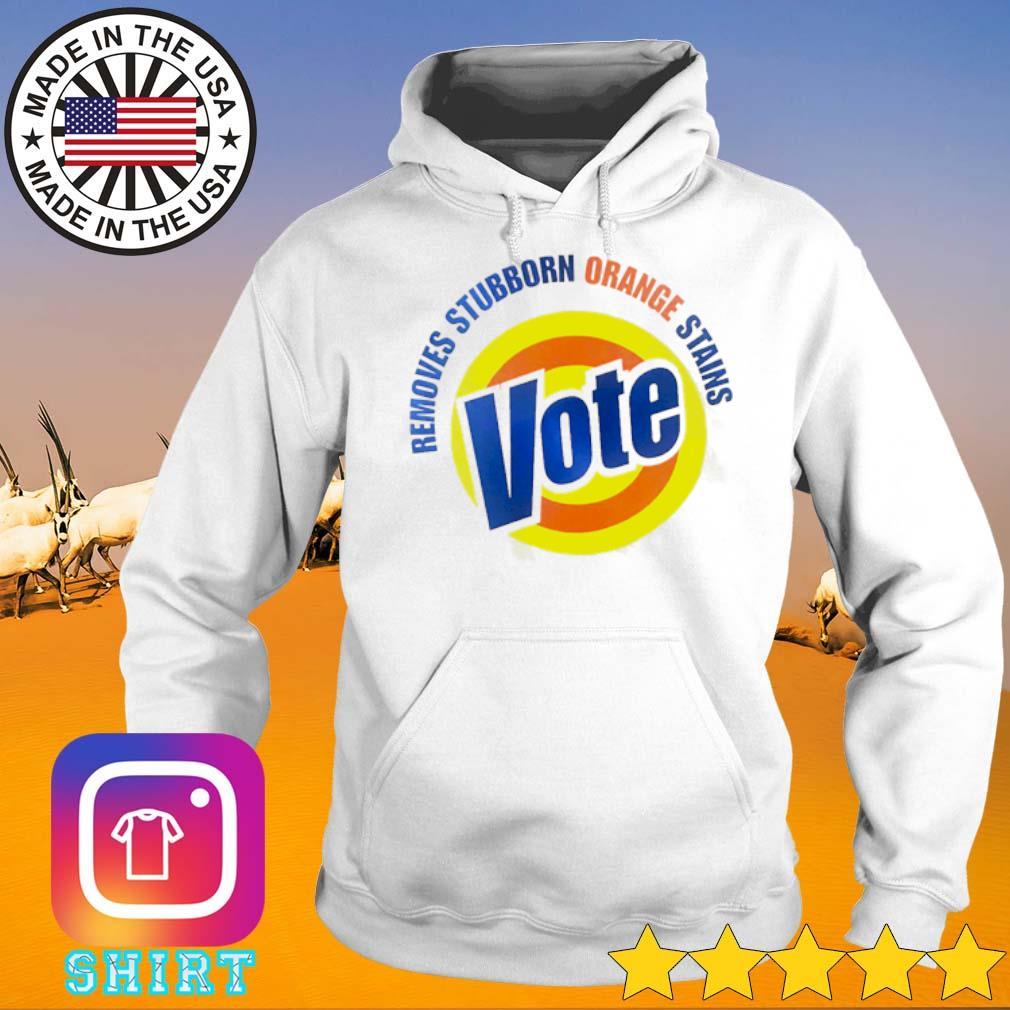 Removes stubborn orange stains Vote s Hoodie