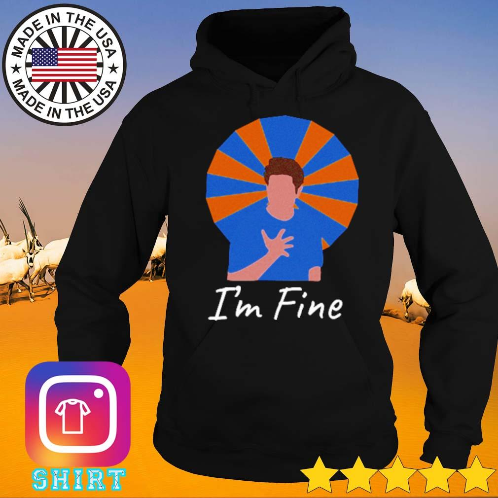 Ross Geller Friends TV shows I'm fine s Hoodie