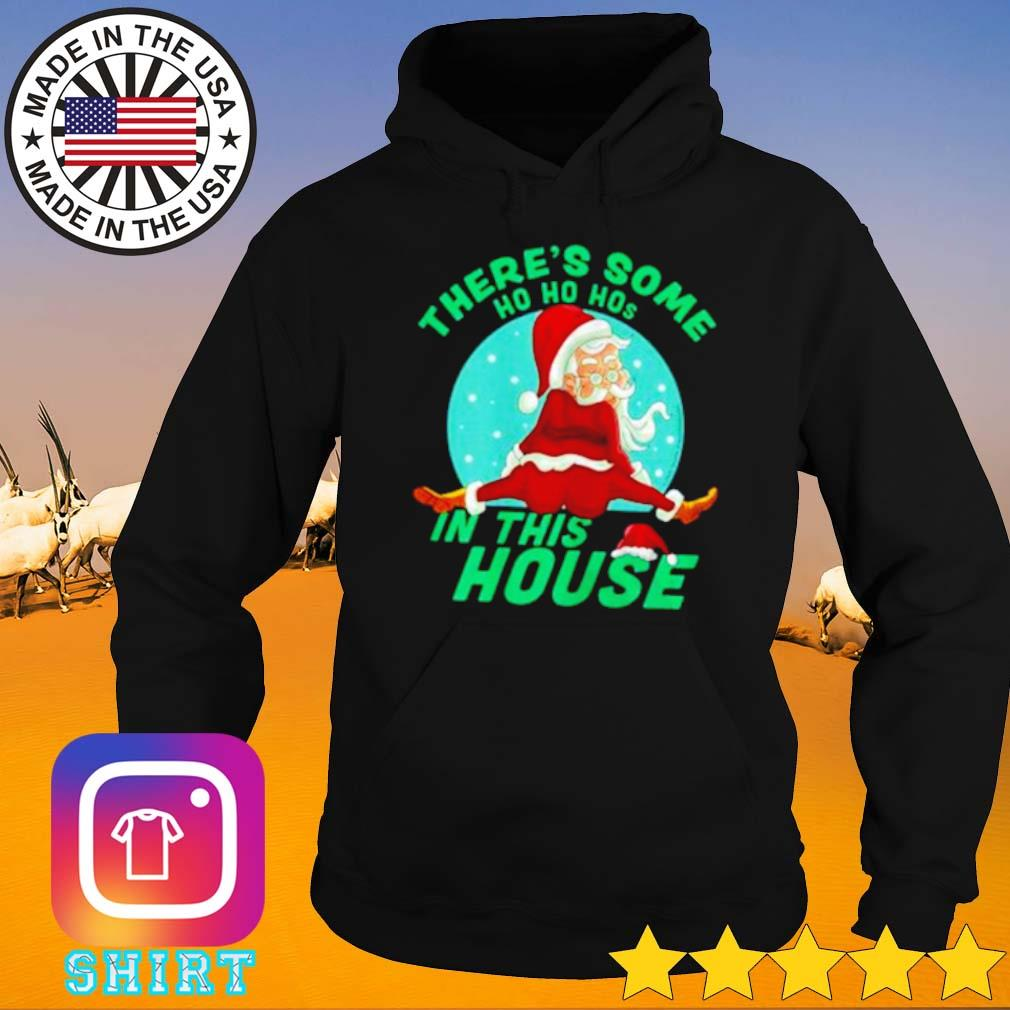 Santa Claus Christmas there's some Ho Ho Hos in this house sweater Hoodie