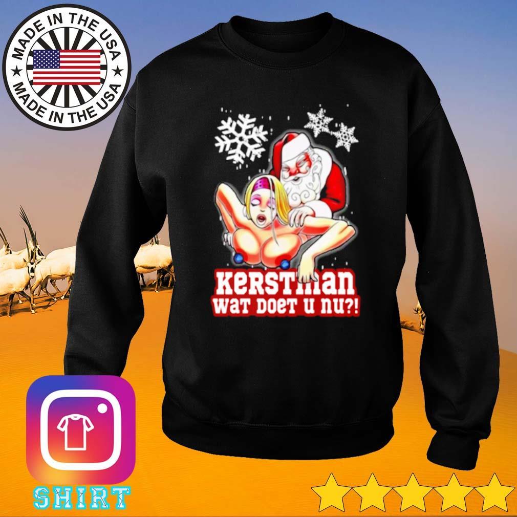 Santa Claus Kerstman Wat Doet U Nu Christmas sweater