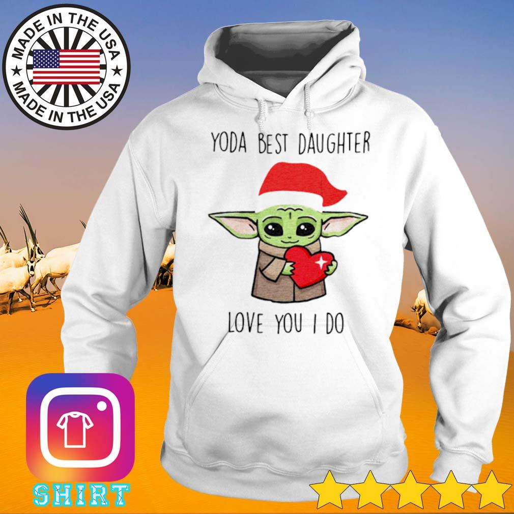 Santa Yoda best daughter love you I do Christmas sweater Hoodie