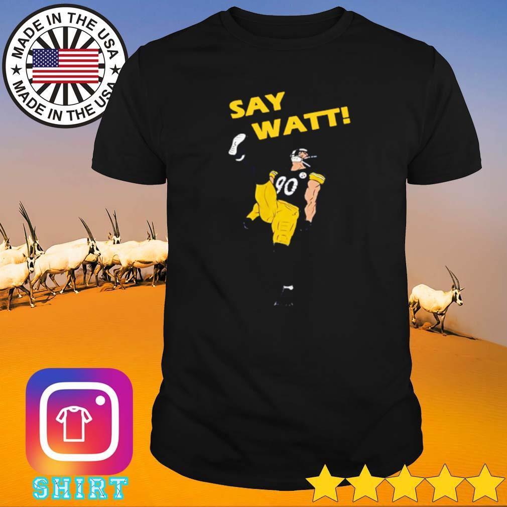 Say Watt 90 baseball Pittsburgh Steelers shirt