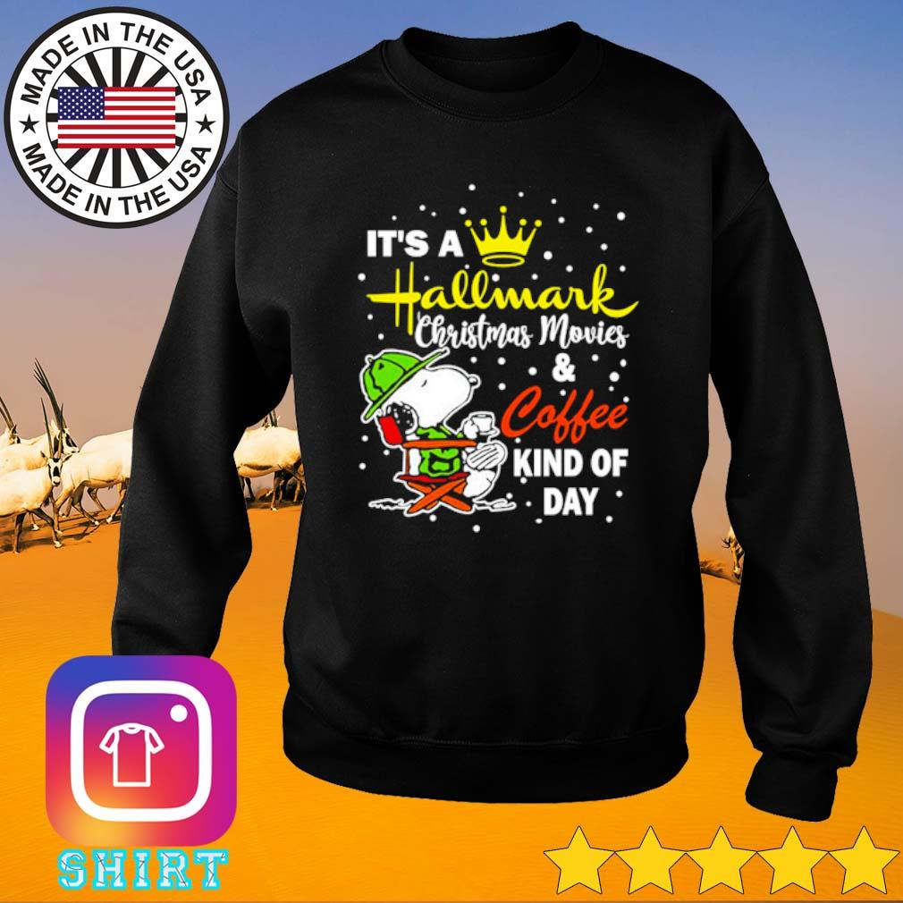 Snoopy it's a Hallmark Christmas movies and coffee kind of day sweater