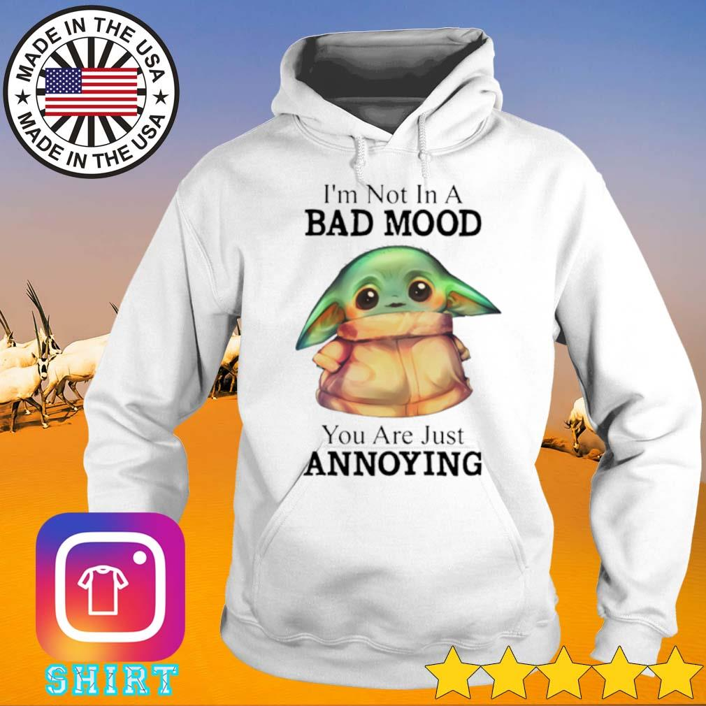 Star Wars Baby Yoda I'm not in a bad mood you are just annoying s Hoodie