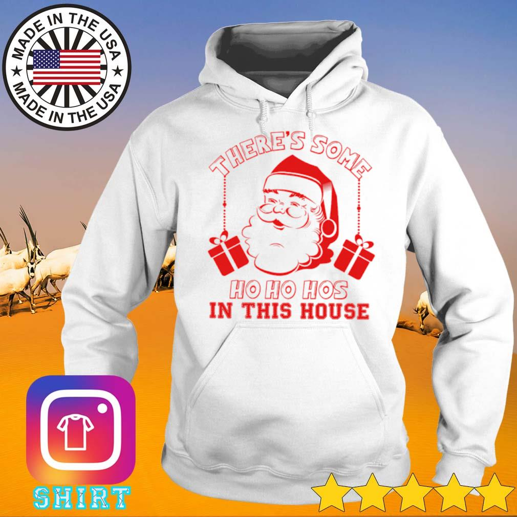 There's some Ho Ho Hos in this house Santa Claus Christmas sweater Hoodie