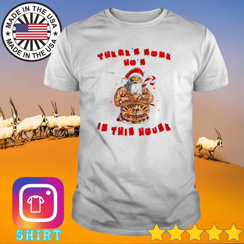 There's some Ho's in this house Christmas Santa Claus sweater shirt