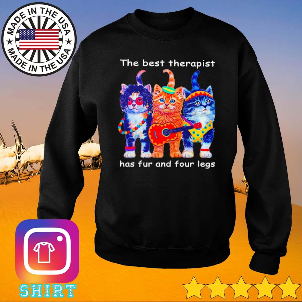 Three cats the best therapist has fur and four legs s Sweater