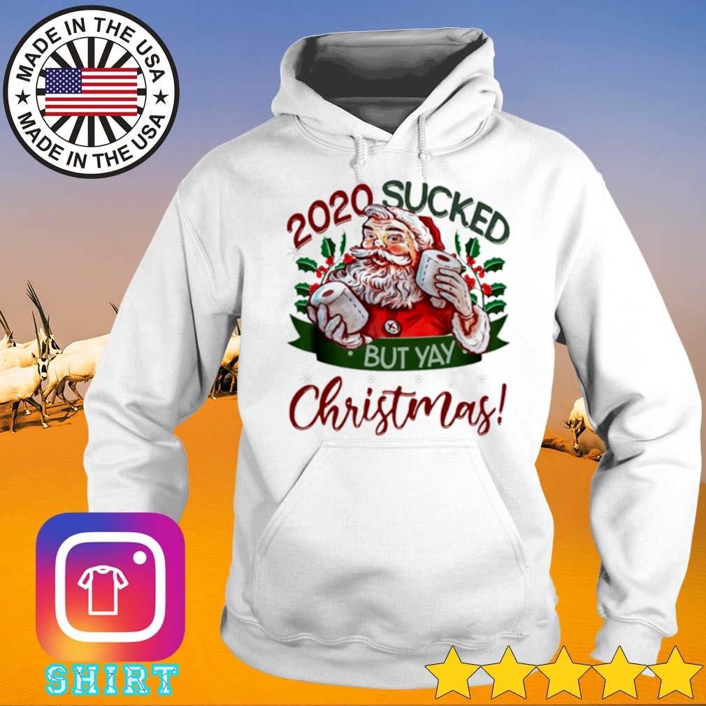 Toilet paper Santa Claus 2020 sucked but yay Christmas sweater Hoodie