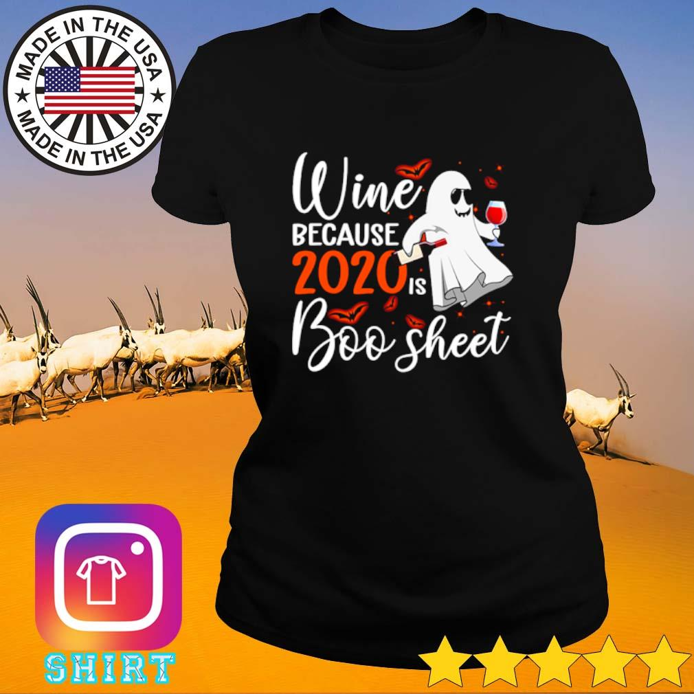 Wine because 2020 is boo sheet Halloween s Ladies Tee black