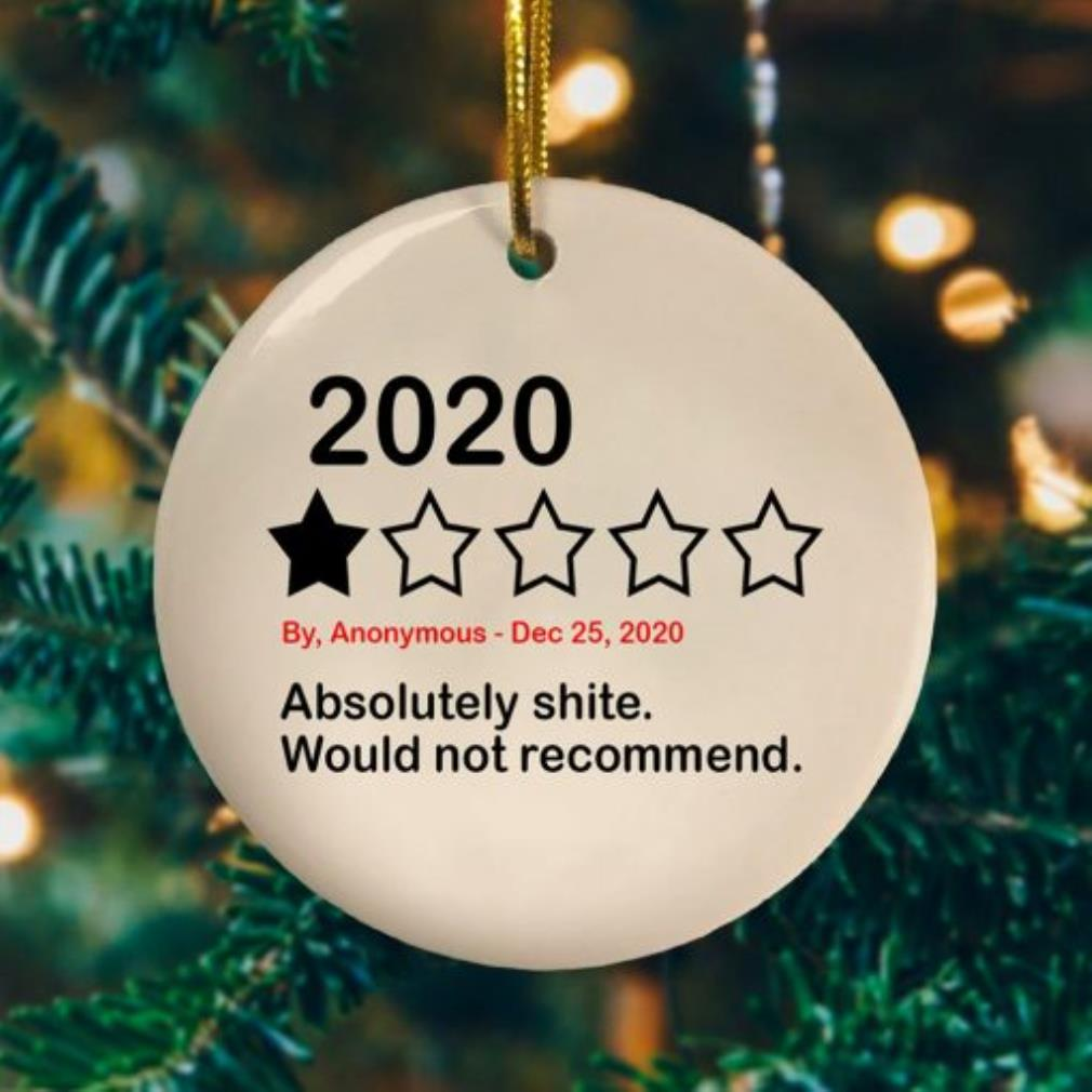 2020 Absolutely shite would not recommend Christmas ornament