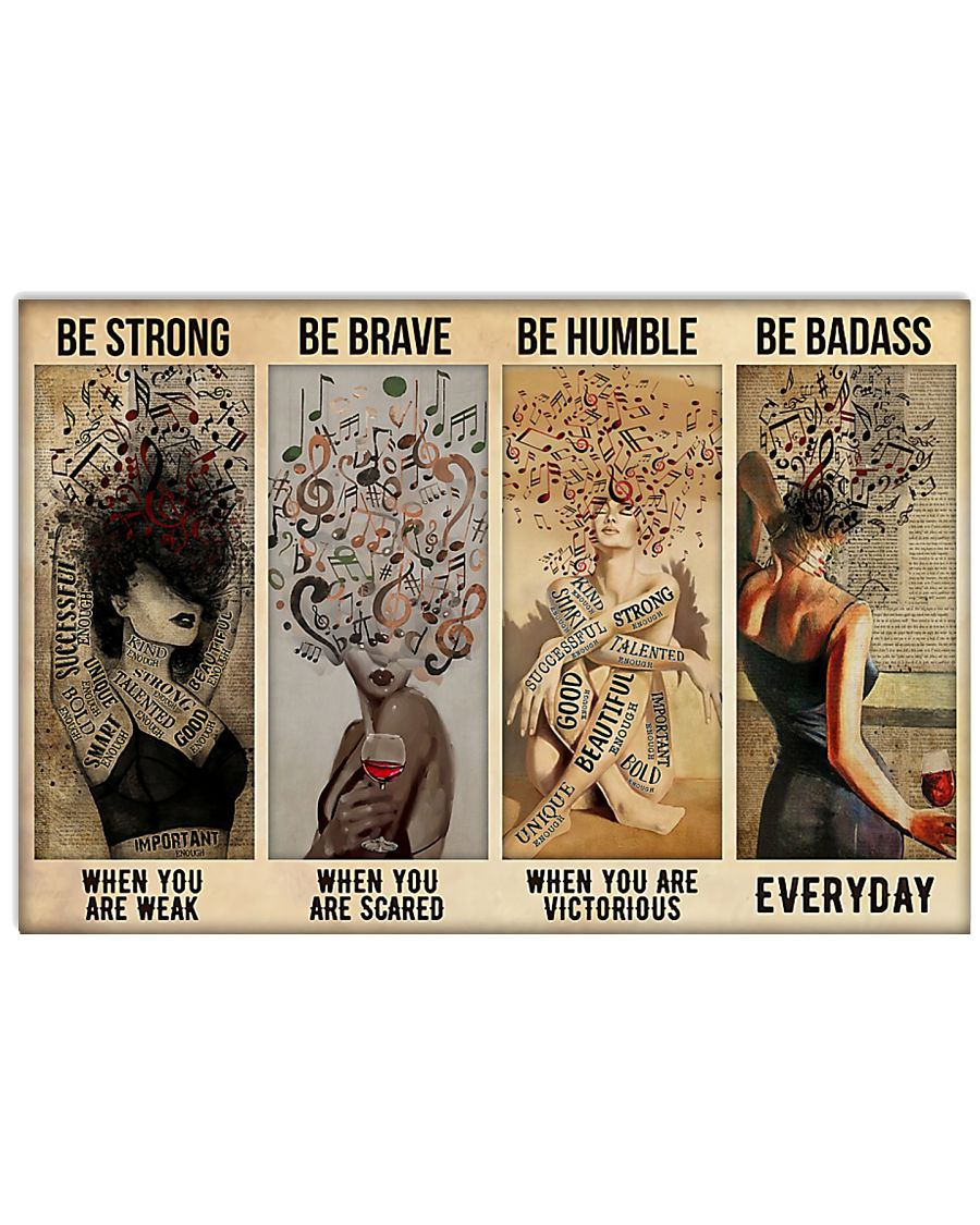 Be strong be brave be humble be badass when you are weak when you are scared poster