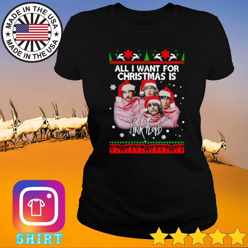 All I want for Christmas is Pink Floyd ugly Christmas sweater Ladies tee