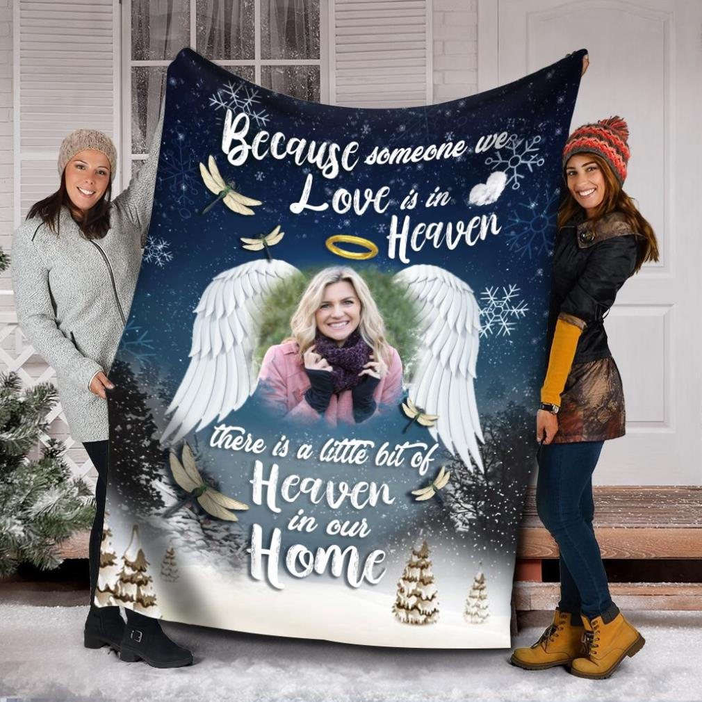Because someone we love is in heaven there is little bit of heaven in our home fleece blanket