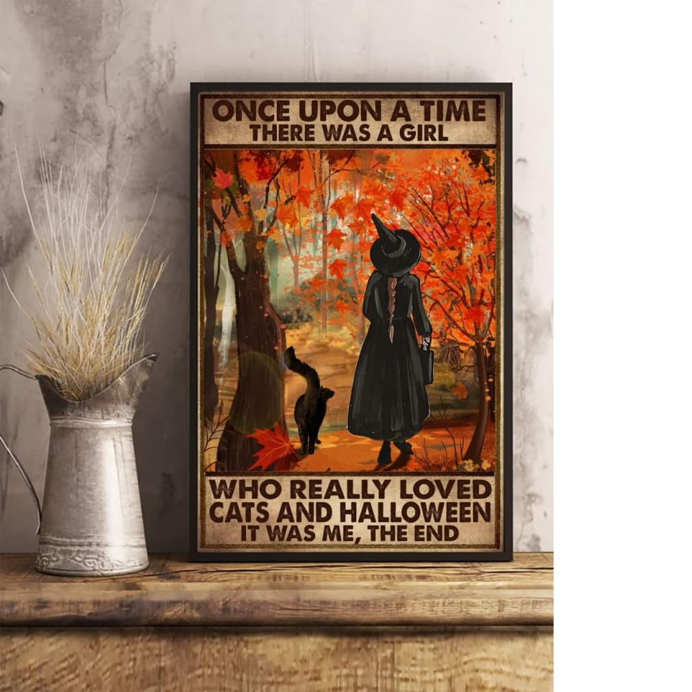 Black cat and witch once upon a time there was a girl who really loved cats and Halloween poster