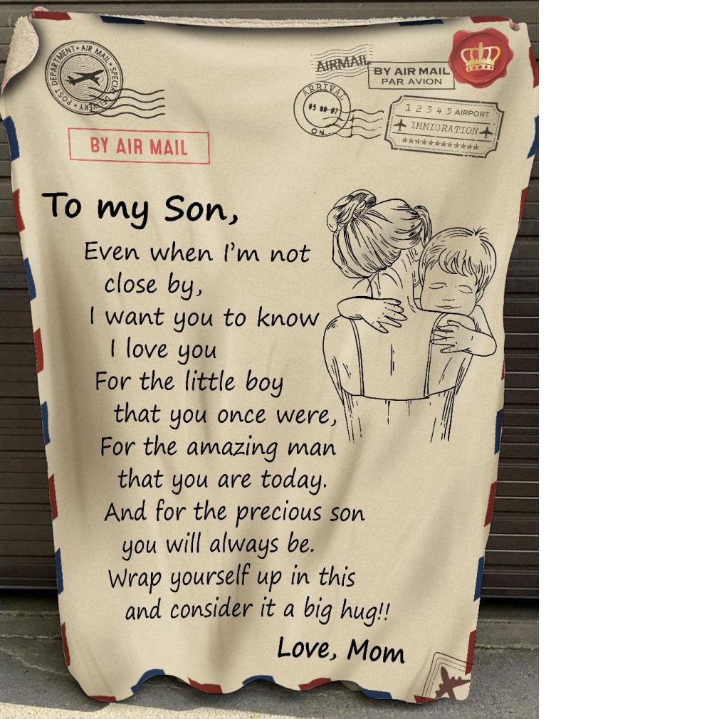 By air mail to my son even when I'm not close by I want you to know I love you fleece blanket