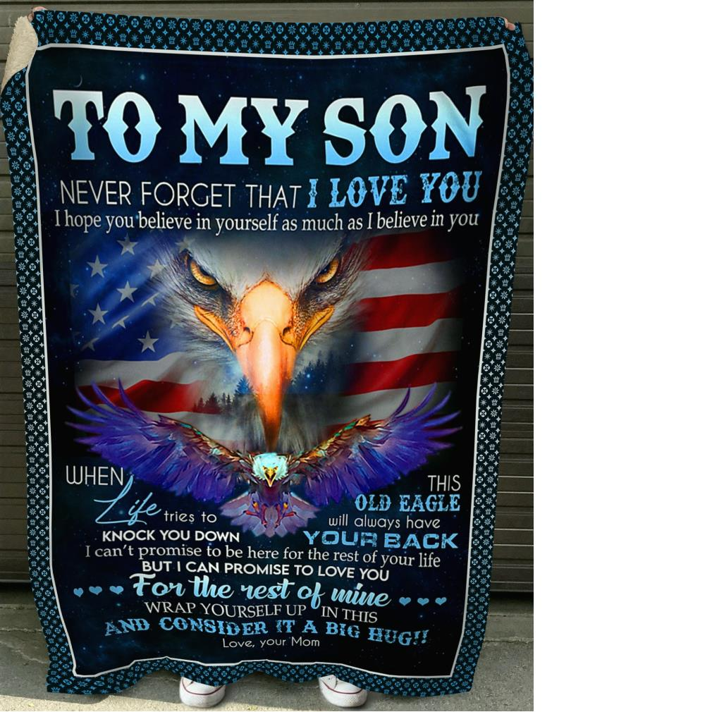 Eagles to my son I hope you believe in yourself as much as I believe in you and consider it a big hug fleece blanket