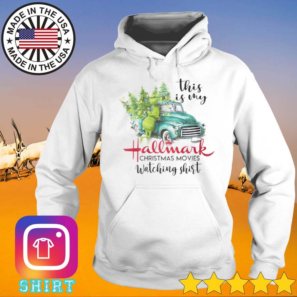 Grinch this is my Hallmark Christmas movies watching sweater Hoodie