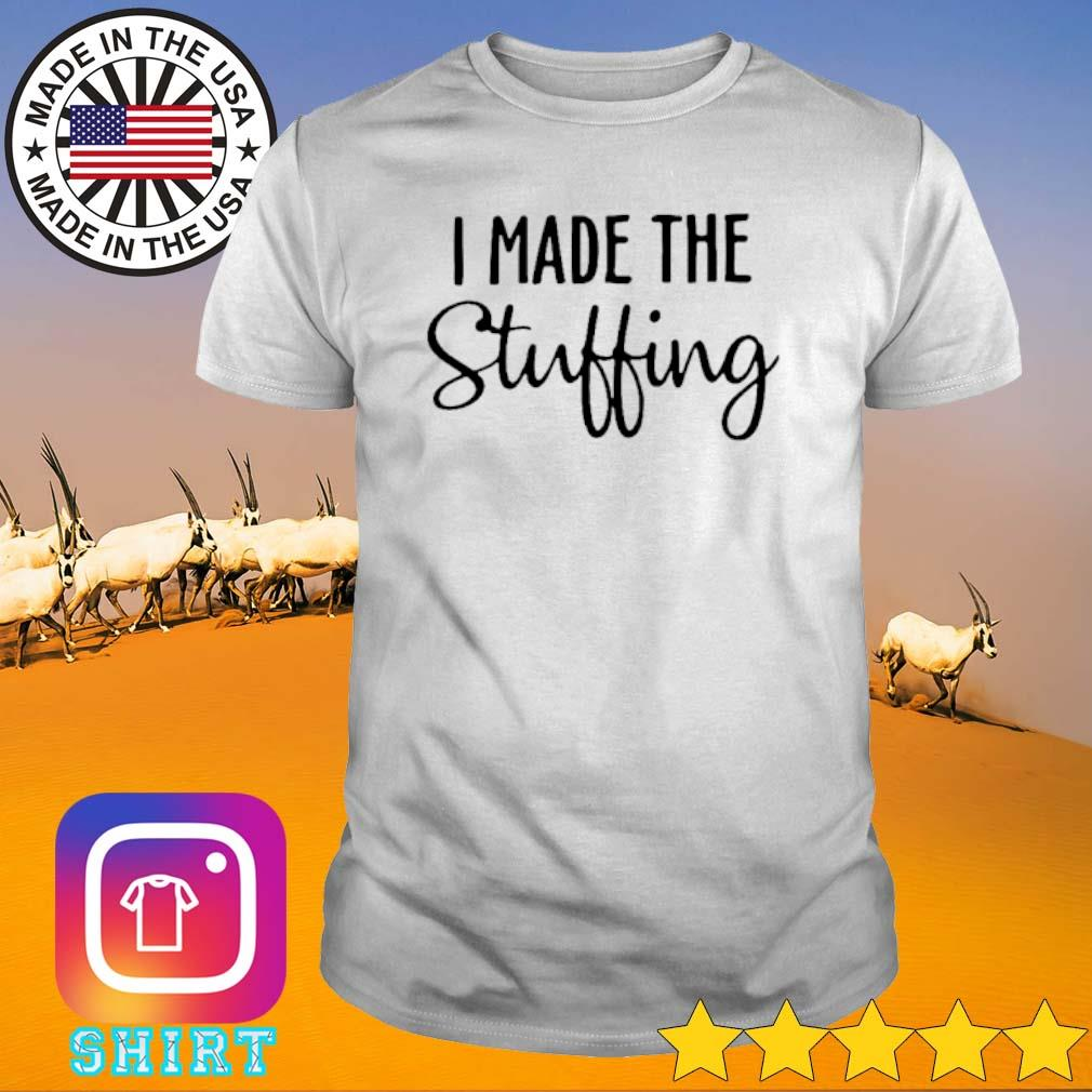 I made the stuffing shirt