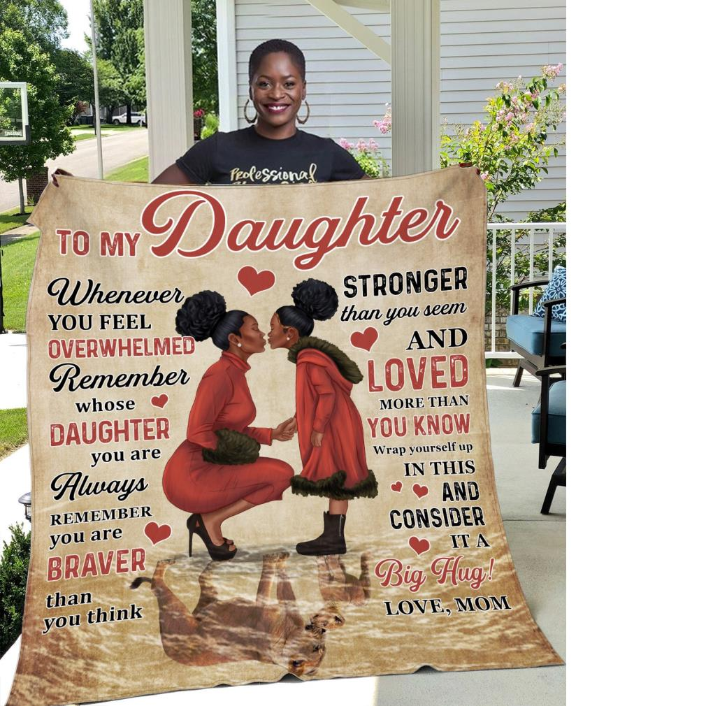 Personalized Black girl to my daughter whenever you feel overwhelmed remember whose daughter fleece blanket