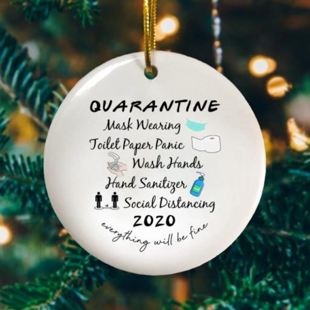Quarantine mask wearing toilet paper panic wash hands hand sanitizer social distancing 2020 ornament