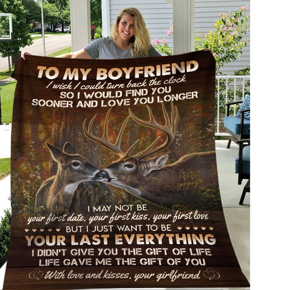 Reindeer to my boyfriend I wish I could turn back the clock so I would find you sooner and love you longer fleece blanket