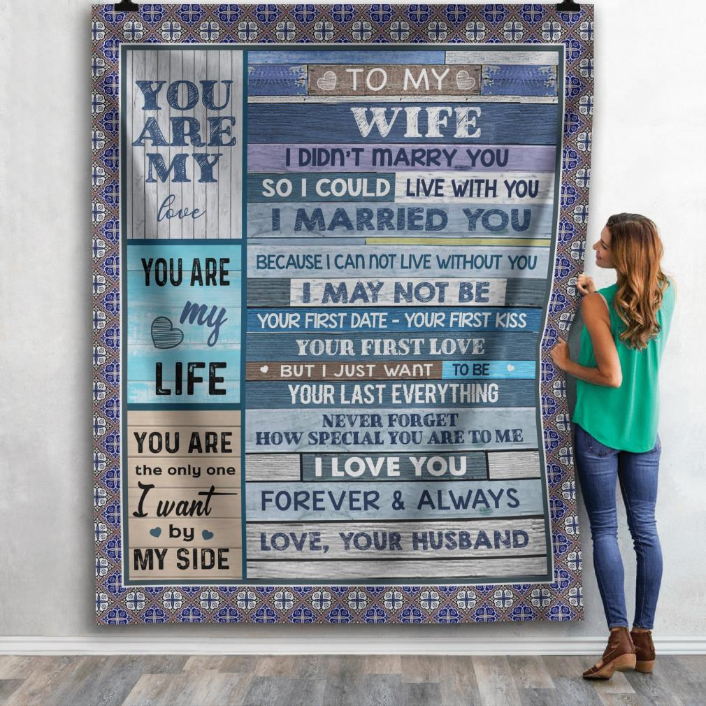 To my wife so I could live with you I married you you are my love you are my life fleece blanket