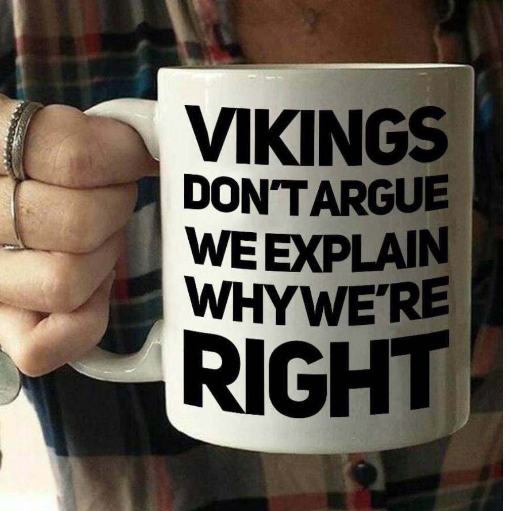 Vikings don't argue we explain why we're right mug