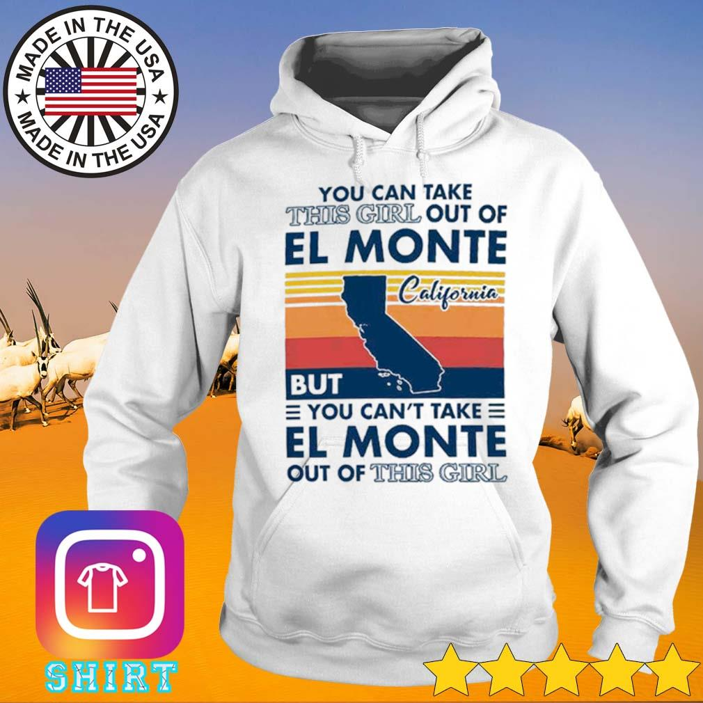 Vintage you can take this girl out of El Monte California but you can't take El Monte out of this girl s Hoodie